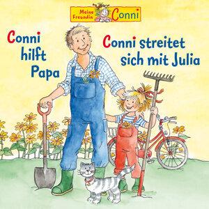 Conni hilft Papa / Conni streitet sich mit Julia