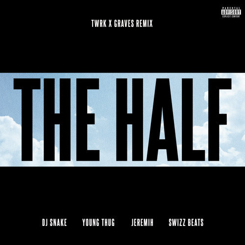 The Half - TWRK x GRAVES Remix