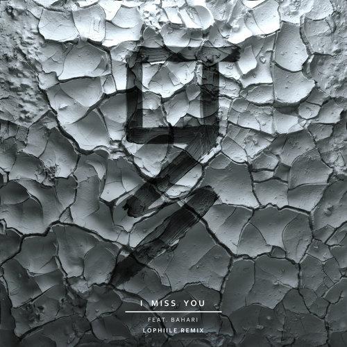 I Miss You (feat. Bahari) - Lophiile Remix