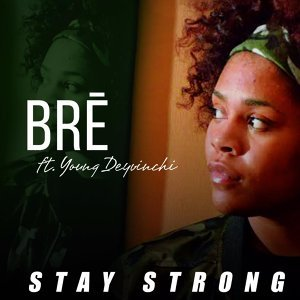 Stay Strong (feat. Young Deyvinchi)