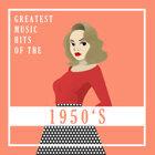 我的50年代 : Greatest Music Hits of the 50s
