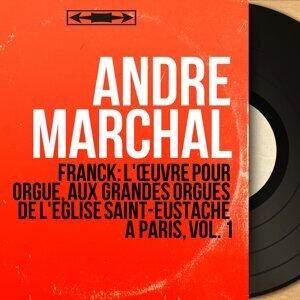 Franck: L'œuvre pour orgue, aux grandes orgues de l'église Saint-Eustache à Paris, vol. 1 - Mono Version