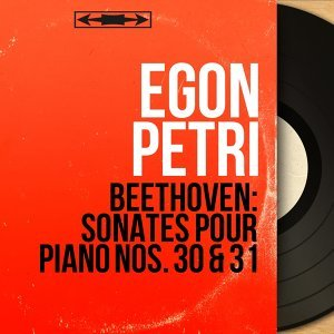 Beethoven: Sonates pour piano Nos. 30 & 31 - Mono Version