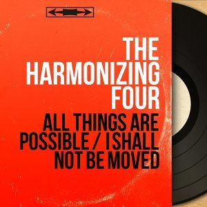 All Things Are Possible / I Shall Not Be Moved - Mono Version