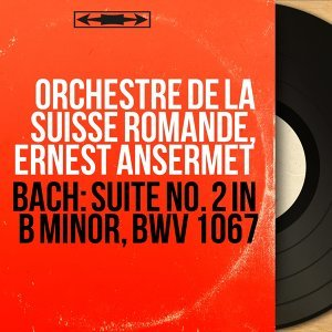 Bach: Suite No. 2 in B Minor, BWV 1067 - Mono Version