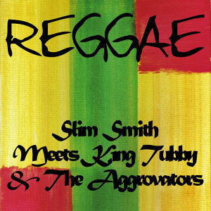 Slim Smith Meets King Tubby & The Aggrovators
