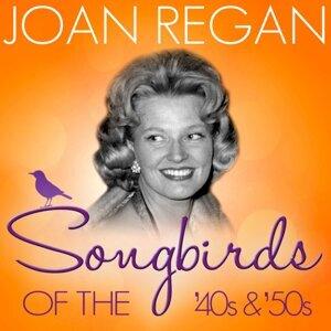 Songbirds of the 40's & 50's - Joan Regan