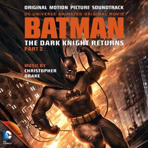 Batman: The Dark Knight Returns, Pt. 2 (Original Motion Picture Soundtrack)
