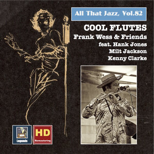 All That Jazz, Vol. 82: Cool Flutes – Frank Wess & Friends (Remastered 2017)