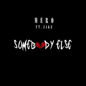 Somebody Else (feat. Jake)