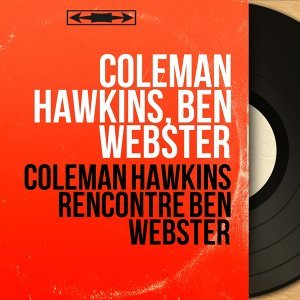 Coleman Hawkins rencontre Ben Webster - Mono Version