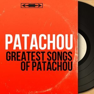 Greatest Songs of Patachou - Mono Version