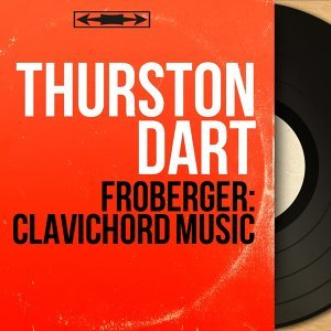 Froberger: Clavichord Music - Mono Version