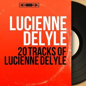 20 Tracks of Lucienne Delyle - Mono Version