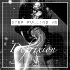 Stop Pulling Me (Stop Pulling Me)