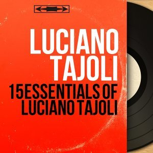 15 Essentials of Luciano Tajoli - Mono Version