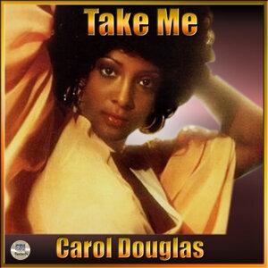 Take Me: The Best Of Carol Douglas