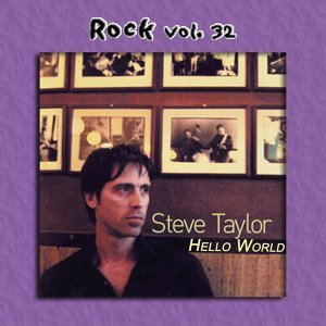 Rock Vol. 32: Steve Taylor-Hello World