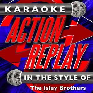 Karaoke Action Replay: In the Style of The Isley Brothers