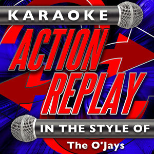 Karaoke Action Replay: In the Style of The O'Jays