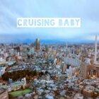 Cruising baby (Cruising baby)