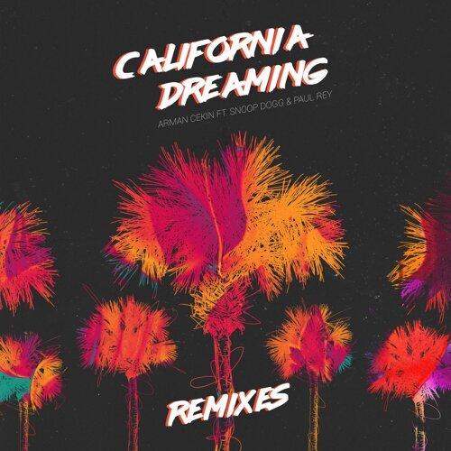 California Dreaming (feat. Snoop Dogg & Paul Rey) - Remixes
