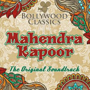 Bollywood Classics - Mahendra Kapoor (The Original Soundtrack)