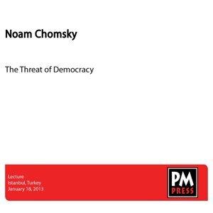 The Threat of Democracy