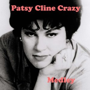 Patsy Cline Crazy Medley 2: Lonely Street / Let the Teardrops Fall / A Poor Man's Roses / South of the Border / I Love You, Honey / The Wayward Wind / I Love You so Much It Hurts / True Love / Life's Railway to Heaven / Yes, I Understand / Cry Not for Me