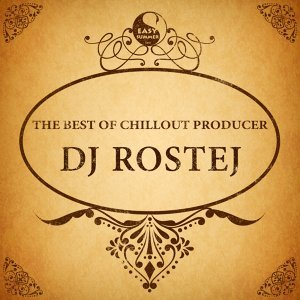 The Best of Chillout Producer: Dj Rostej
