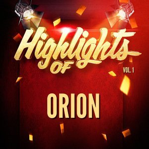 Highlights of Orion, Vol. 1