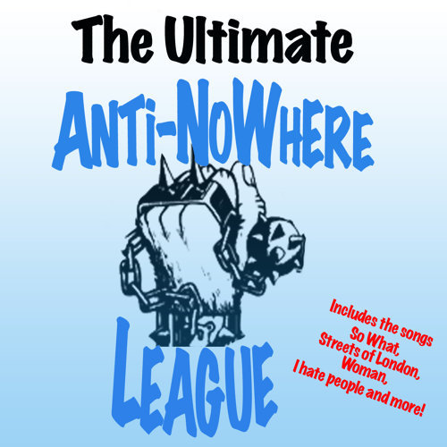 The Ultimate Anti Nowhere League
