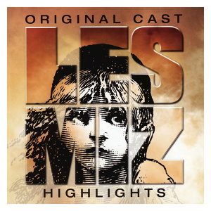 Les Misérables Highlights -Original London Cast Recording