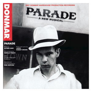 Parade - 2007 Donmar Warehouse Cast Recording