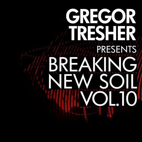 Gregor Tresher Pres. Breaking New Soil Vol. 10