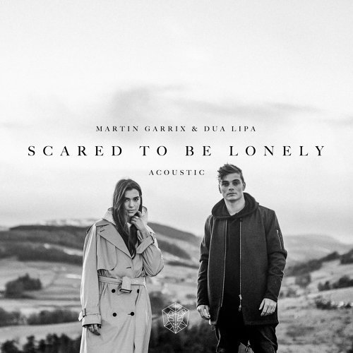 Scared to Be Lonely - Acoustic Version