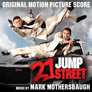 21 Jump Street (Original Motion Picture Score)