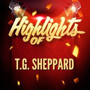 Highlights of T.G. Sheppard