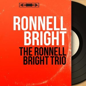 The Ronnell Bright Trio - Mono Version
