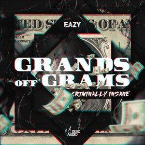 Grands Off Grams / Criminally Insane