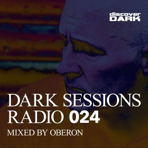 Dark Sessions Radio 024 (Mixed by Oberon)