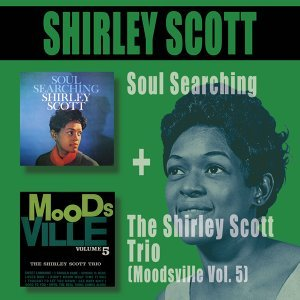 Soul Searching + the Shirley Scott Trio (Moodsville Vol. 5)