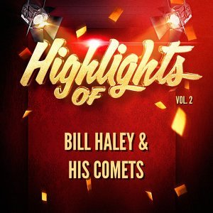 Highlights of Bill Haley & His Comets, Vol. 2