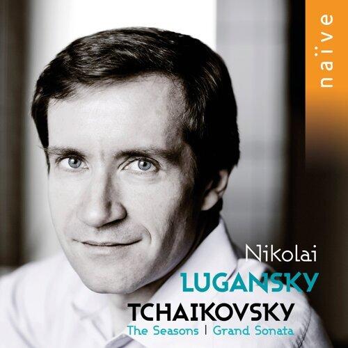 Tchaikovsky: Grand Sonata & The Seasons