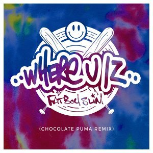 Where U Iz - Chocolate Puma Remix
