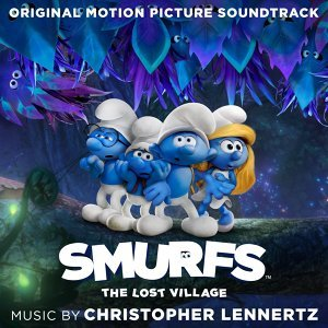 Smurfs:The Lost Village (藍色小精靈:失落的藍藍村電影原聲帶) - Original Motion Picture Soundtrack