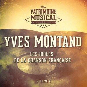 Les idoles de la chanson française : Yves Montand, Vol. 4