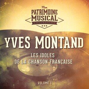 Les idoles de la chanson française : Yves Montand, Vol. 1