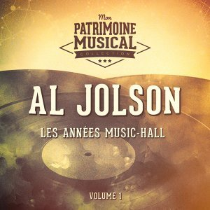Les années music-hall : Al Jolson, Vol. 1