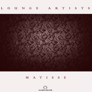 Lounge Artists Pres. Matisse